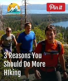 3 Reasons You Should Do More Hiking