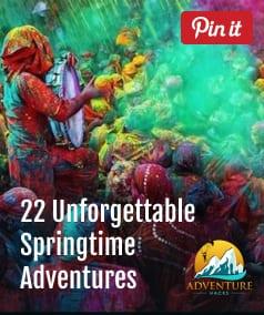22 Unforgettable Spring Adventures