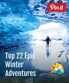 Top 22 Epic Winter Adventures